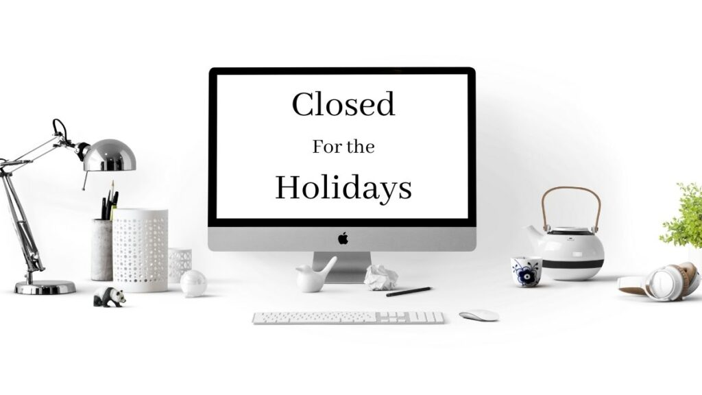 Closed for holidaysと書いてあるスクリーン